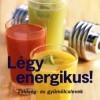 Légy energikus!