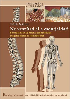 Ne veszítsd el a csontjaidat!